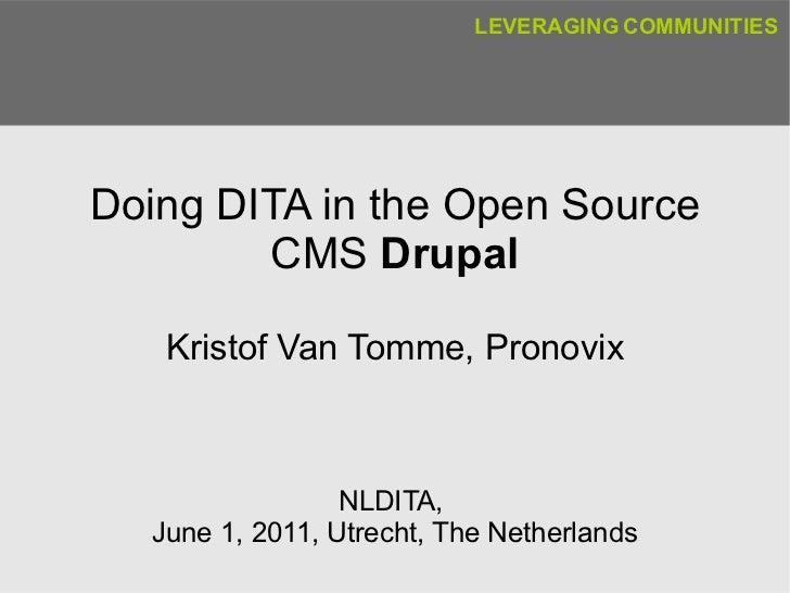 Doing DITA in the Open Source CMS  Drupal Kristof Van Tomme, Pronovix NLDITA,  June 1, 2011, Utrecht, The Netherlands