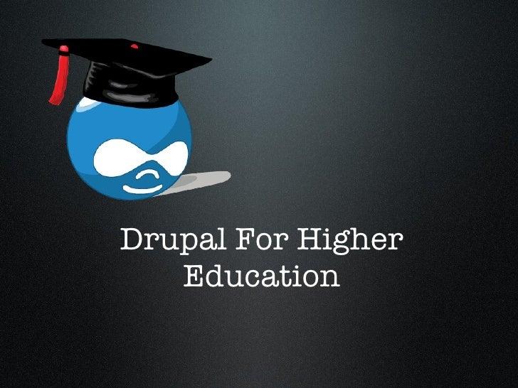 Drupal for higher ed presentation