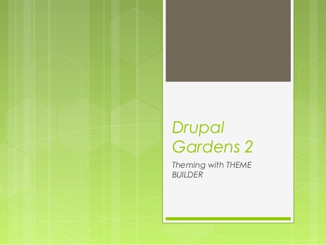 DrupalGardens 2Theming with THEMEBUILDER