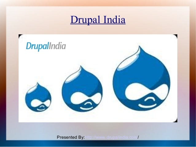 Drupal India  Presented By:http://www.drupalindia.com/