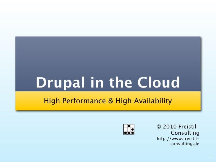 Drupal in the Cloud  High Performance & High Availability                                   © 2010 Freistil-              ...