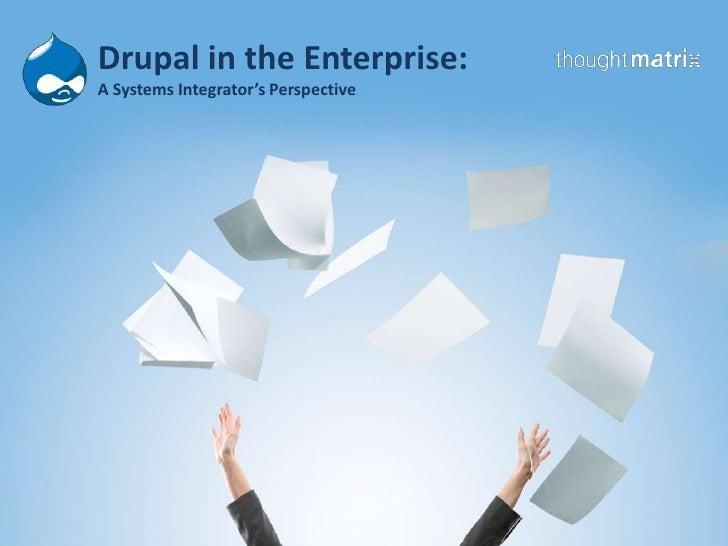 Drupal in the Eenterprise
