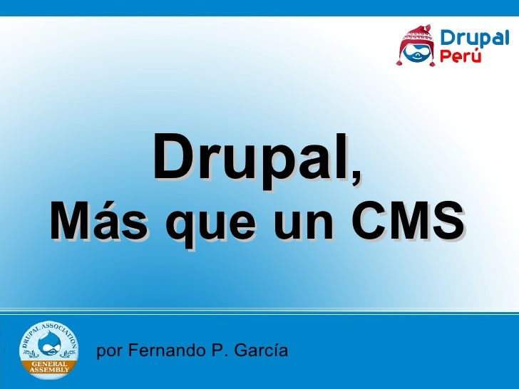 Drupal , Más que un CMS por Fernando P. García