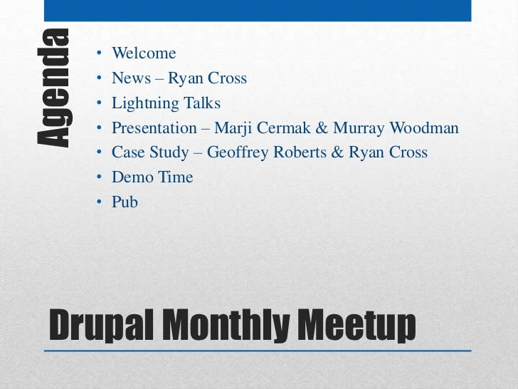 Agenda   •         •             Welcome             News – Ryan Cross         •   Lightning Talks         •   Presentatio...