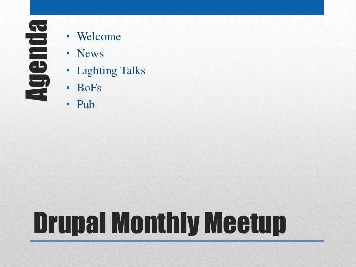 Agenda   •         •             Welcome             News         •   Lighting Talks         •   BoFs         •   Pub  Dru...