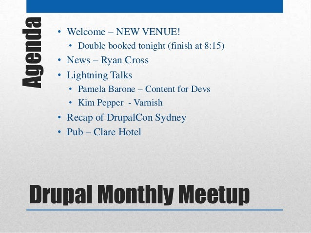 Agenda   • Welcome – NEW VENUE!           • Double booked tonight (finish at 8:15)         • News – Ryan Cross         • L...