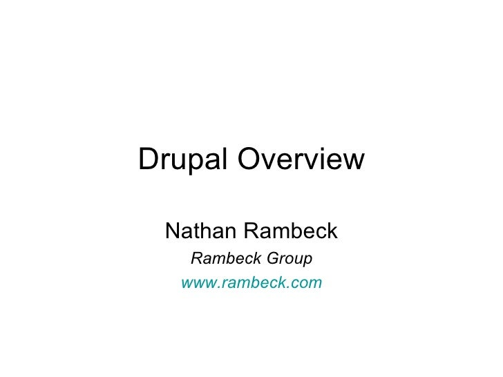 Drupal Overview Nathan Rambeck Rambeck Group www.rambeck.com