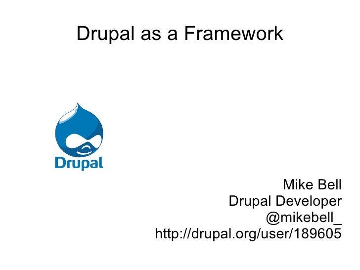 PHPNW Drupal as a Framework
