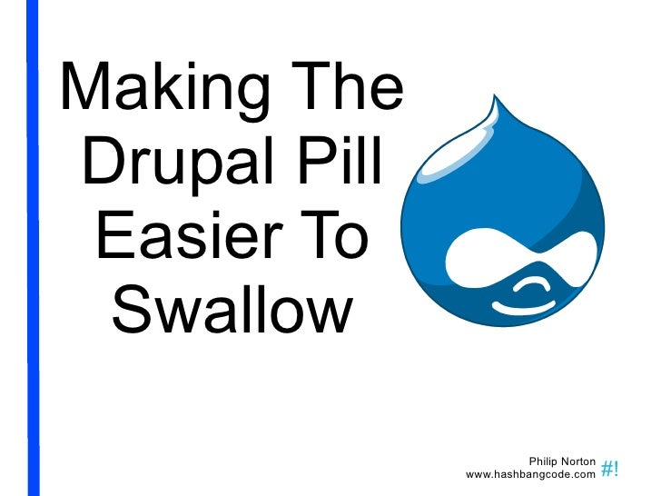 Making The Drupal Pill Easier To Swallow