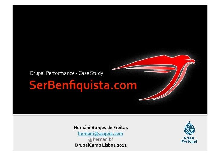 Serbenfiquista.com Drupal Performance Case Study, Drupal Camp Lisbon 2011