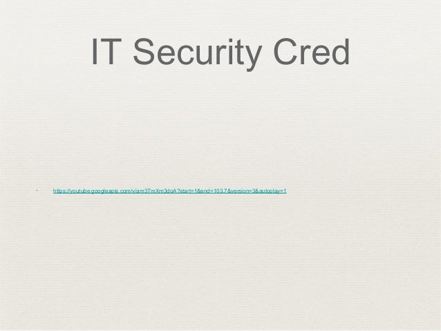IT Security Cred ✦ https://youtube.googleapis.com/v/am3TmXm3doA?start=1&end=103.7&version=3&autoplay=1