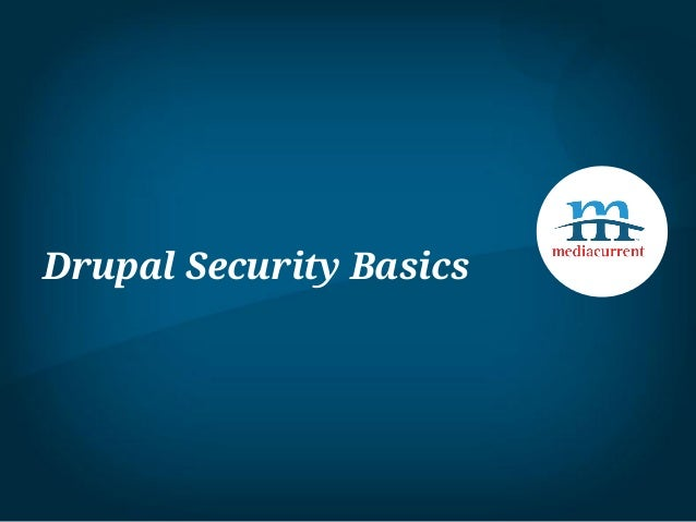 Drupal Security Basics for the DrupalJax January Meetup