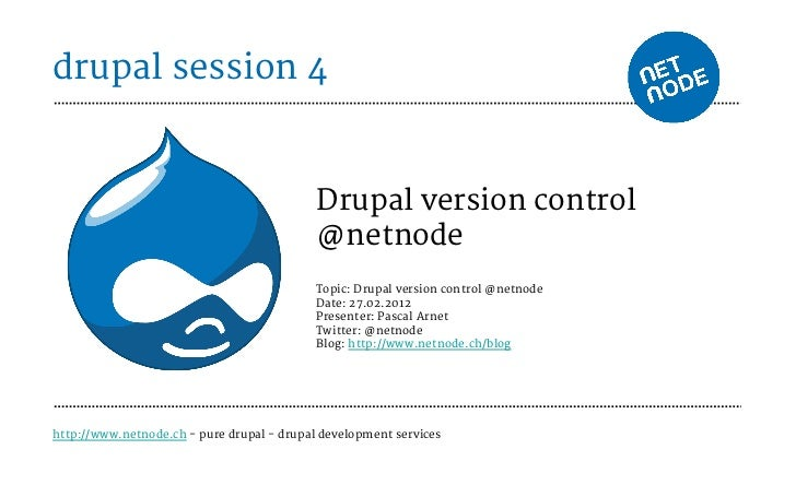 drupal session 4 - drupal version control at netnode