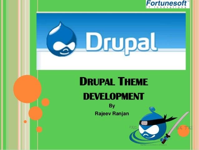 DRUPAL THEME DEVELOPMENT By Rajeev Ranjan