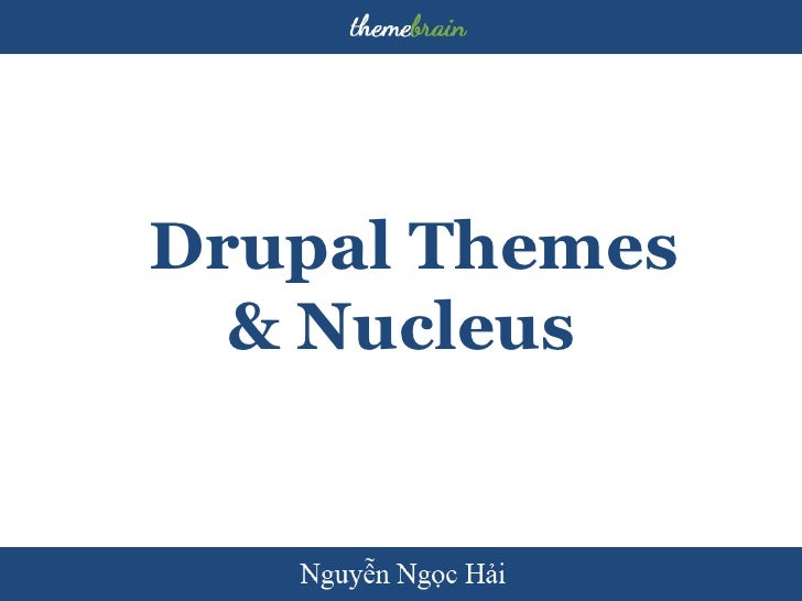 Drupal Themes & Nucleus