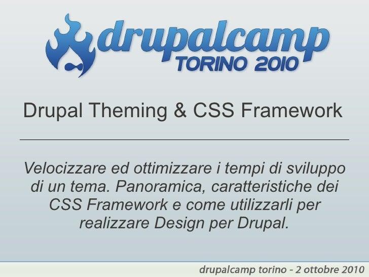 Slide sessione Drupal Theming & CSS Framework – Drupal Camp Torino 2010