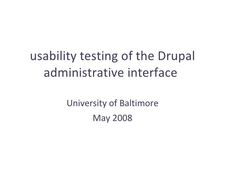 usability testing of the Drupal administrative interface   University of Baltimore May 2008