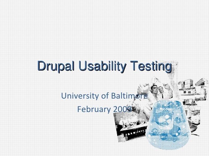 Drupal Usability Testing University of Baltimore February 2009