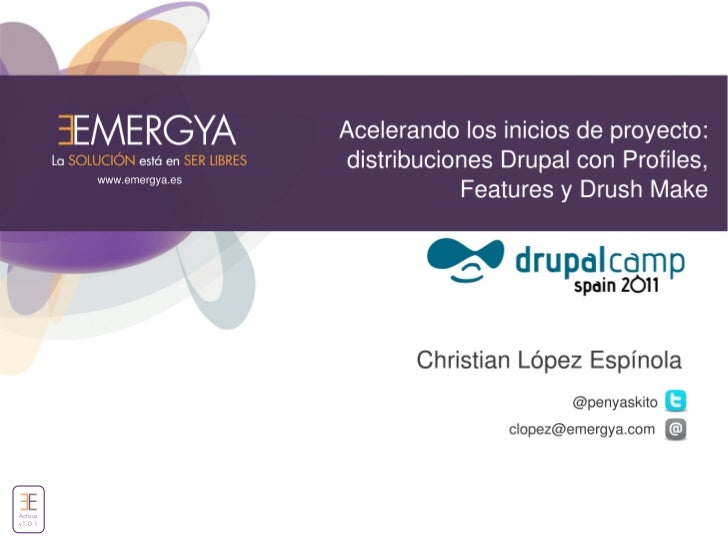 Acelerando los inicios de proyecto: distribuciones Drupal con Profiles, Features y Drush Make