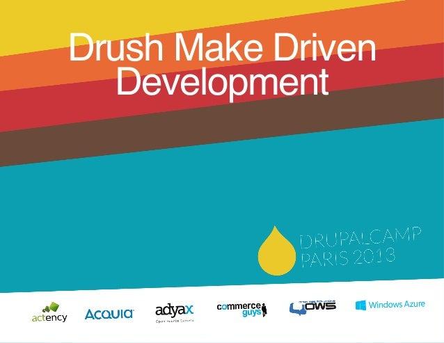 Drush Make DrivenDevelopment