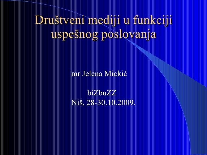 Jelena Mickić - Značaj društvenih medija u funkciji uspešnog poslovanja
