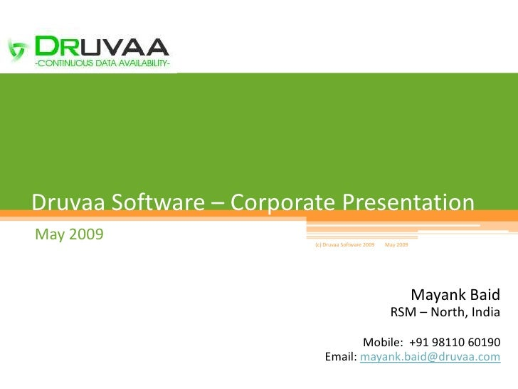 1     Druvaa Software – Corporate Presentation May 2009                 (c) Druvaa Software 2009   May 2009               ...