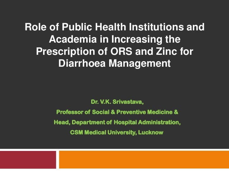 Role of Public Health Institutions and Academia in Increasing the Prescription of ORS and Zinc for Diarrhoea Management<br...