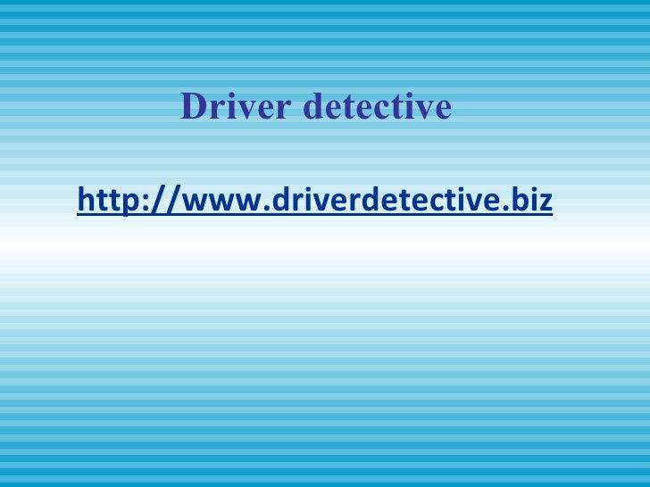 Driver detective http://www.driverdetective.biz