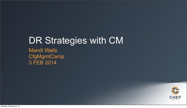 DR Strategies with CM Mandi Walls CfgMgmtCamp 3 FEB 2014  Monday, February 3, 14