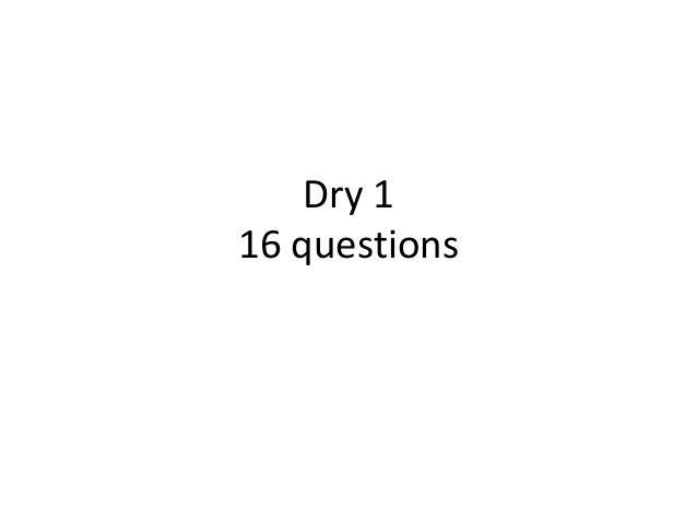 Dry 1