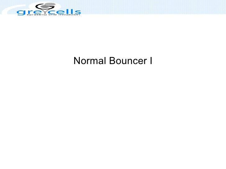 Normal Bouncer I