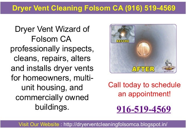 Dryer Vent Cleaning Folsom CA (916) 519-4569  Dryer Vent Wizard of Folsom CA professionally inspects, cleans, repairs, alt...