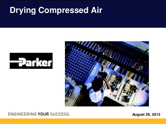 August 26, 2013 Drying Compressed Air