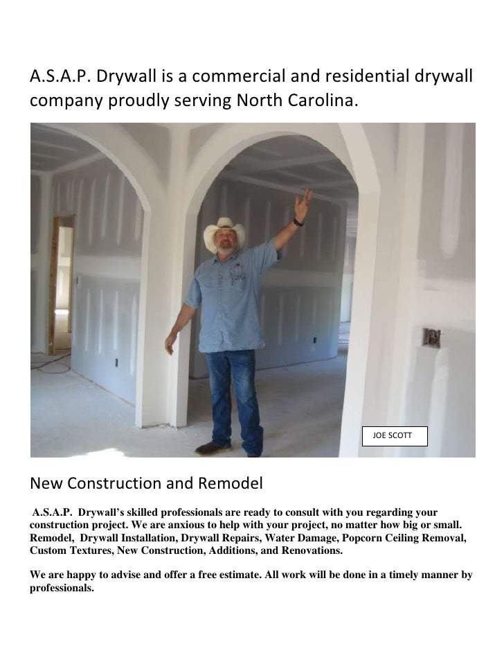 A.S.A.P. Drywall is a commercial and residentialdrywall company proudly serving North Carolina. <br />  JOE SCOTT<br />Ne...