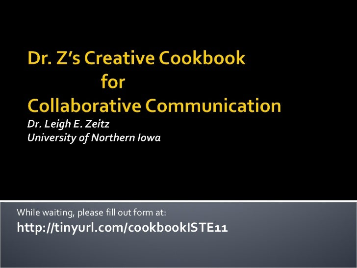 While waiting, please fill out form at: http://tinyurl.com/cookbookISTE11