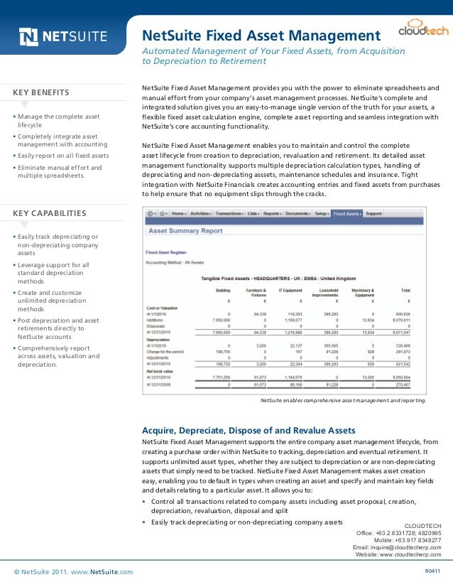 Data Sheet R0411© NetSuite 2011. www.NetSuite.com NetSuite Fixed Asset Management provides you with the power to eliminate...