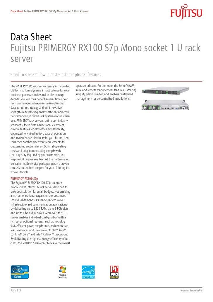 Data Sheet Fujitsu PRIMERGY RX100 S7p Mono socket 1 U rack serverData SheetFujitsu PRIMERGY RX100 S7p Mono socket 1 U rack...