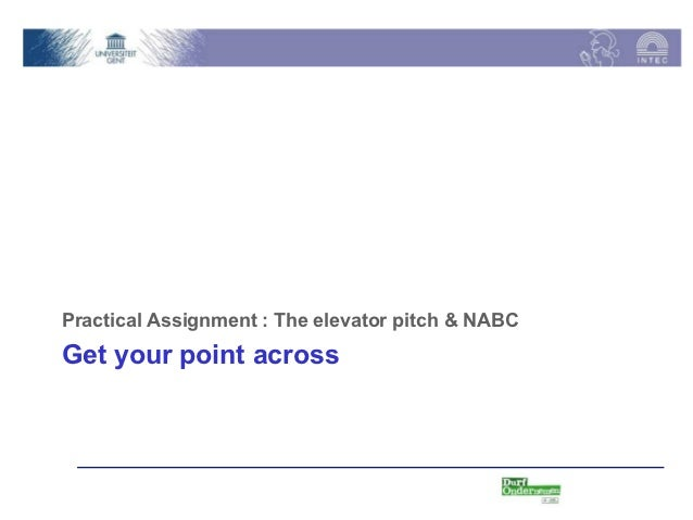 Practical Assignment : The elevator pitch & NABCGet your point across