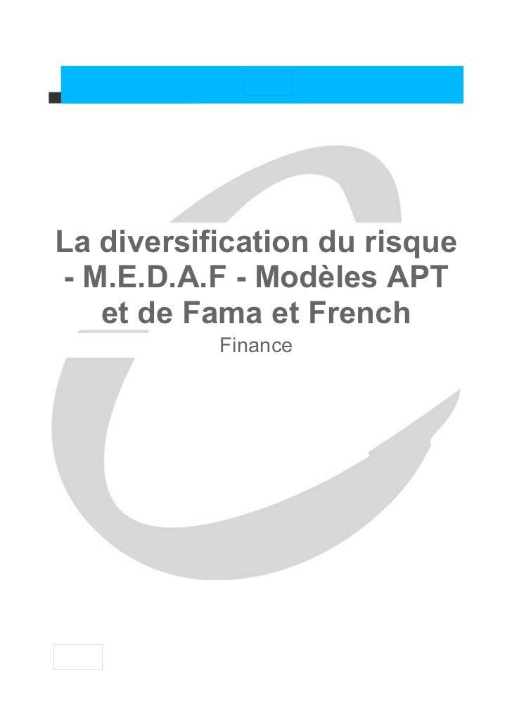 La diversification du risque- M.E.D.A.F - Modèles APT   et de Fama et French           Finance