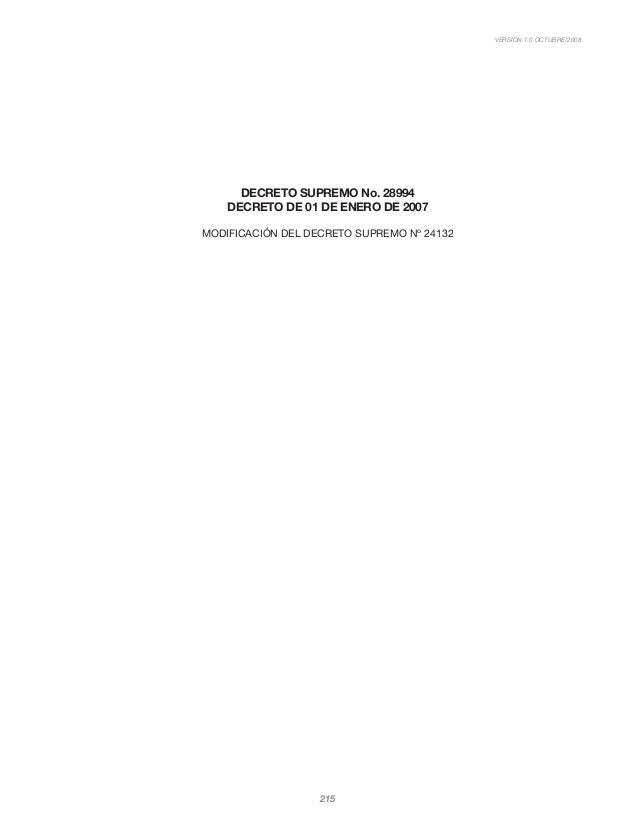 VERSIÓN 1.0 OCTUBRE/2008 215 DECRETO SUPREMO No. 28994 DECRETO DE 01 DE ENERO DE 2007 MODIFICACIÓN DEL DECRETO SUPREMO Nº ...