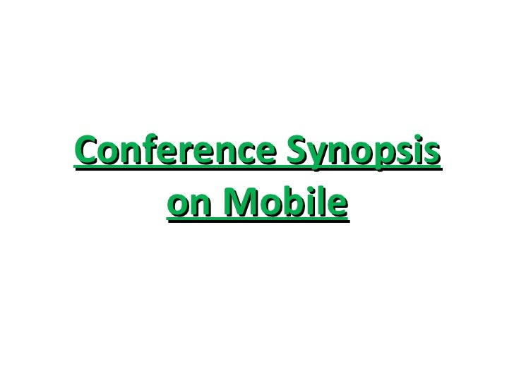 Conference Synopsis On Mobile