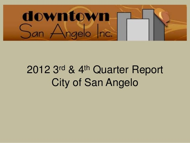 2012 3rd & 4th Quarter Report    City of San Angelo