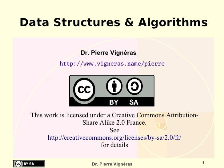 Data Structures & Algorithms                    Dr. Pierre Vignéras            http://www.vigneras.name/pierre      This w...