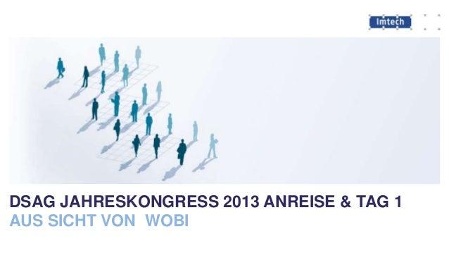 DSAG JAHRESKONGRESS 2013 ANREISE & TAG 1 AUS SICHT VON WOBI