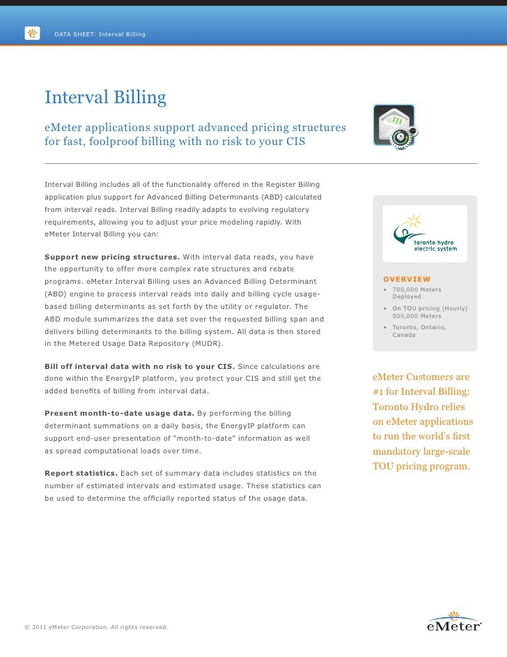 DATA SHEET: Interval Billing      Interval Billing      eMeter applications support advanced pricing structures      for f...