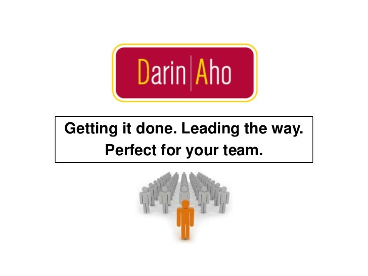 Getting it done. Leading the way.<br />Perfect for your team.<br />