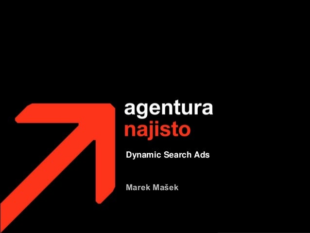 Dynamic Search AdsMarek Mašek