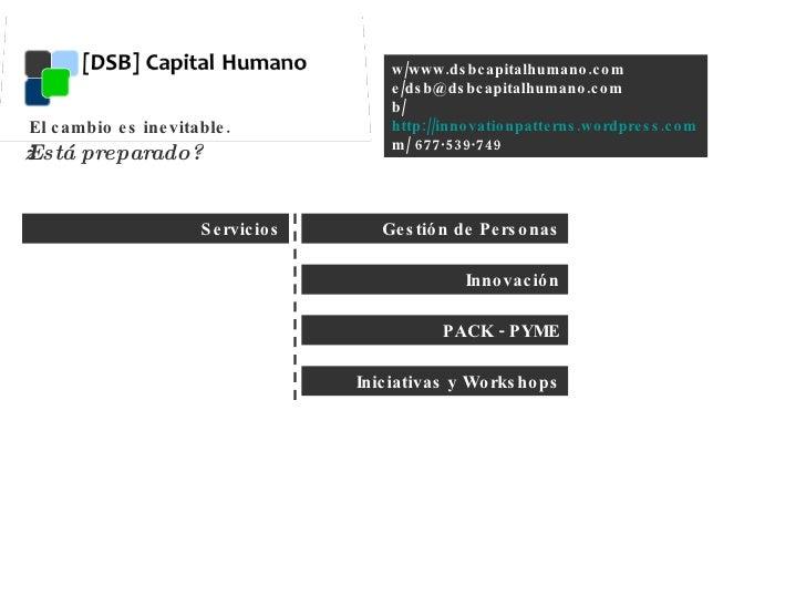 El cambio es inevitable.  ¿Está preparado? w/www.dsbcapitalhumano.com e/dsb@dsbcapitalhumano.com b/  http://innovationpatt...
