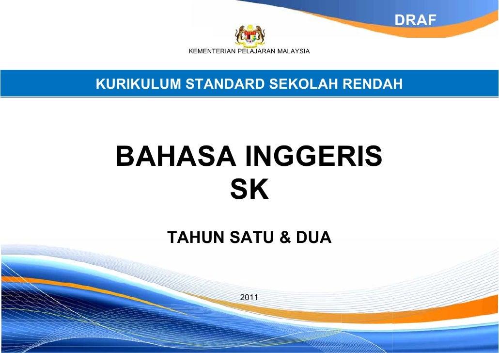 DRAF          KEMENTERIAN PELAJARAN MALAYSIAKURIKULUM STANDARD SEKOLAH RENDAH  BAHASA INGGERIS        SK       TAHUN SATU ...