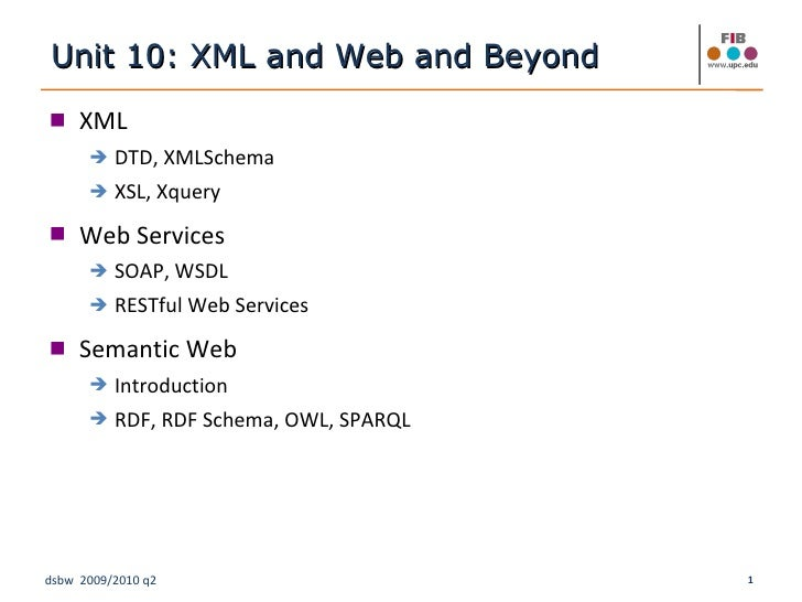 [DSBW Spring 2010] Unit 10: XML and Web And beyond